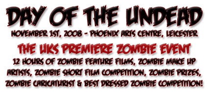 Day of the Undead, the UKs Best Zombie Film Event...
