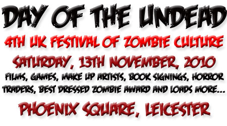 4th UK Festival of Zombie Culture: Day of the Undead 2010